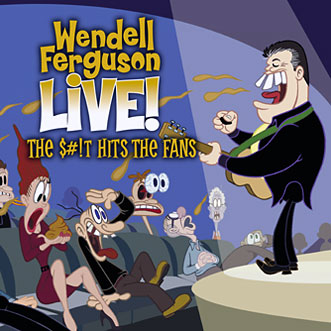 Wendell Ferguson-Live! The $#!T Hits the Fans
